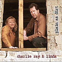 Charlie Ray & Linda Washington | Plain As Dirt