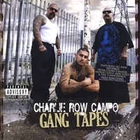 Charlie Row Campo | Gang Tapes