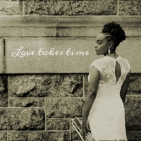 Charmaine Michelle | Love Takes Time