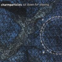 Charmparticles | Sit Down for Staying