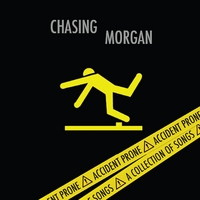 Chasing Morgan | Accident Prone: A Collection of Songs