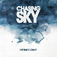 Chasing the Sky | The Empty Chair