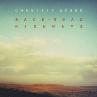 Chastity Brown | Back-Road Highways
