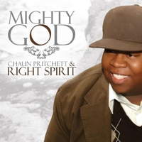 Chaun Pritchett & Right Spirit | Mighty God