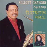 Elliott Chavers | Elliott Chavers Plays & Sings Electrifying Gospel