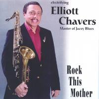 Elliott Chavers | Rock This Mother