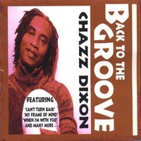 Chazz Dixon | Back To The Groove