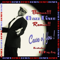 Chazz Dixon | Cause of You (The Remix)