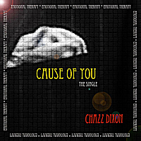 Chazz Dixon | Cause of You