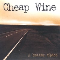 Cheap Wine | A Better Place