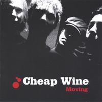 Cheap Wine | Moving