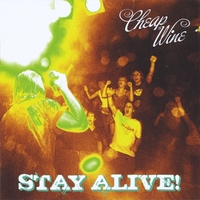 Cheap Wine | Stay Alive!