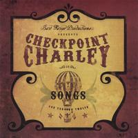 Checkpoint Charley | Songs One Through Twelve