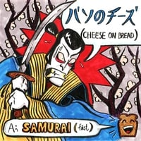 Cheese On Bread | Samurai (Single)