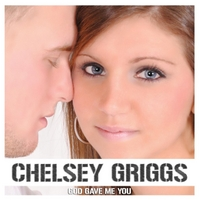 Chelsey Griggs | God Gave Me You