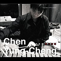 Chen Yung-Cheng | Inspiration of Percussion( 聲之鼓舞-陳勇成擊樂獨奏專輯)