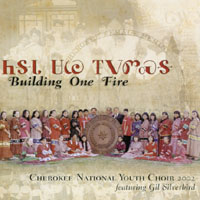 Cherokee National Youth Choir | Building One Fire