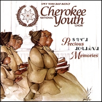 Cherokee National Youth Choir | Precious Memories
