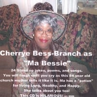Cherrye Bess-Branch | Ma Bessie's Clean Comedy & Music