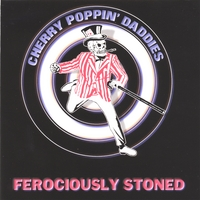 Cherry Poppin' Daddies | Ferociously Stoned