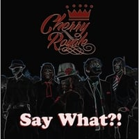 Cherry Royale | Say What?!