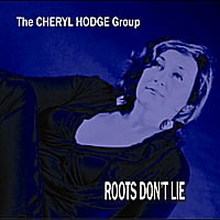Cheryl Hodge | Roots Don't Lie