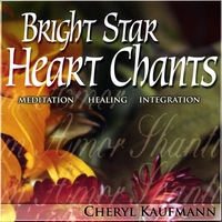 Cheryl Kaufmann | Bright Star Heart Chants