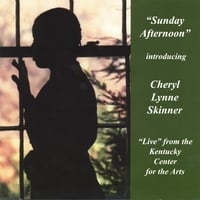 Cheryl Lynne Skinner | Sunday Afternoon