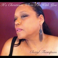 Cheryl Thompson | It's Christmas When I'm With You