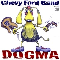 chevy ford band | dogma
