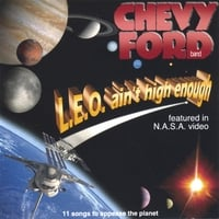 chevy ford band | l.e.o. ain't high enough