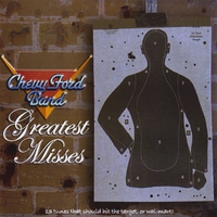 Chevy Ford Band | Greatest Misses