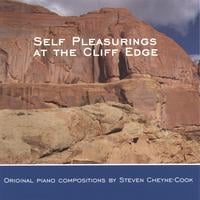 Steven Cheyne-Cook | Self Pleasurings at the Cliff Edge