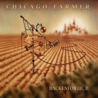 Chicago Farmer | Backenforth, Il