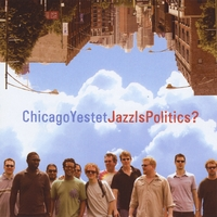 Chicago Yestet | Jazz Is Politics?