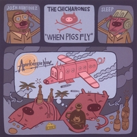 The Chicharones | When Pigs Fly