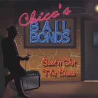 Chicos Bail Bonds | Bust'n Out The Blues