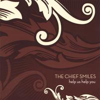 The Chief Smiles | Help Us Help You
