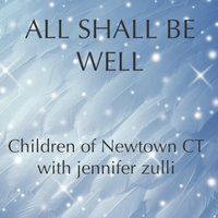Children of Newtown Ct | All Shall Be Well