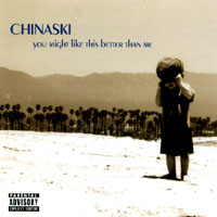 Chinaski | you might like this better than me