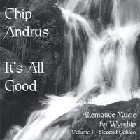 Chip Andrus | It's All Good