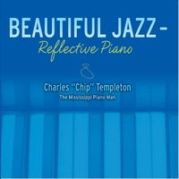 Chip Templeton | Beautiful Jazz - Reflective Piano