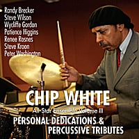 Chip White | Personal Dedications & Percussive Tributes  (All-Star Ensemble, Vol. 3)