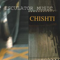 Chishti | Esculator Music