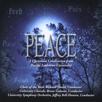 Pacific Lutheran University - Choir Of The West, University Chorale, University Symphony Orchestra | Peace