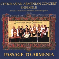 "Chookasian Armenian Concert Ensemble | ""Passage to Armenia"" - Armenia's ""National Gold Medal Award"" Recipients"