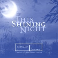Choral Arts Ensemble | This Shining Night