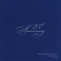 Pacific Lutheran University: Choral Union | 25th Anniversary