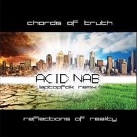 Chords of Truth | Reflections of Reality (Acid Nab Laptopfolk Remix)