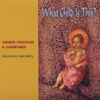 Chorus Angelicus and Gaudeamus | What Child Is This? Directed by Paul Halley